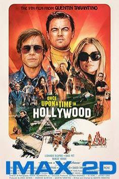 ONCE UPON A TIME IN HOLLYWOOD (IMAX 2D)
