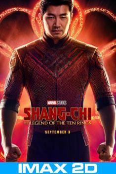 SHANG - CHI : THE LEGEND OF THE 10 RINGS (IMAX-2D)