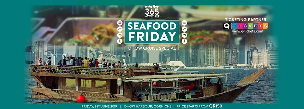 Seafood Friday Dhow Cruise Special | Events | Tickets | Discounts | Qatar Day