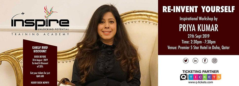 REINVENT YOURSELF  INSPIRATIONAL WORKSHOP BY MS. PRIYA KUMAR | Events | Tickets | Discounts | Qatar Day