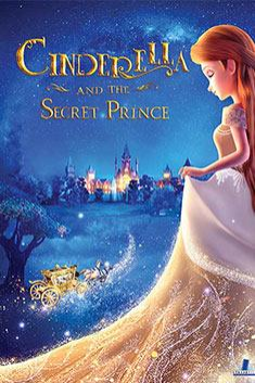 CINDERELLA AND THE SECRET PRINCE (ANIMATION)