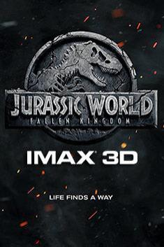 JURASSIC WORLD: FALLEN KINGDOM (IMAX-3D)