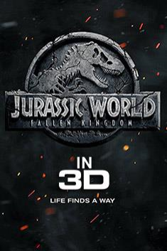 JURASSIC WORLD: FALLEN KINGDOM (3D)