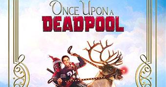 ONCE UPON A DEADPOOL (ENGLISH) -Movie banner