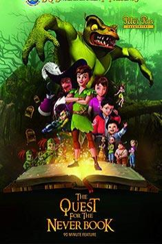 PETER PAN: THE QUEST FOR THE NEVER (ANIMATION)