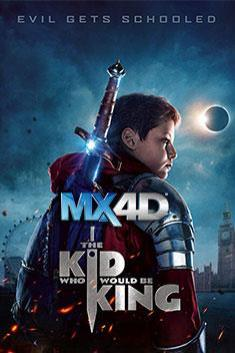 THE KID WHO WOULD BE KING (MX-4D)